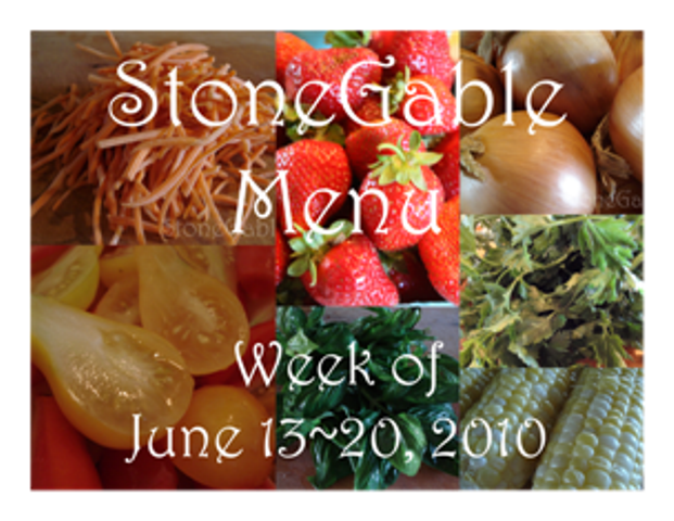 StoneGable Weekly Menu 6-13~20, 2010