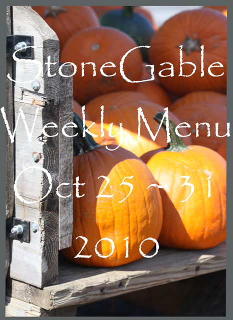 StoneGable Weekly Menu October 25~ 31, 2010