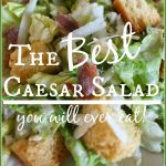 The+Best+Caesar+Salad+you+will+ever+eat-stonegableblog