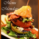 ON THE MENU MONDAY~ Week of November 7, 2011