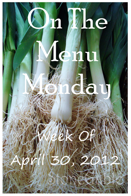 ON THE MENU MONDAY WEEK OF APRIL 30, 2012