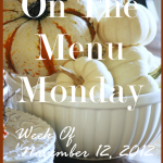 ON THE MENU MONDAY~ WEEK OF NOV. 12TH