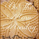 ON THE MENU MONDAY~ DEC 3, 2012