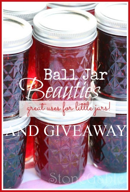 BALL JAR BEAUTIES… AND A BALL JAR GIVEAWAY