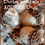BURLAP AND TOILE ACORNS DIY