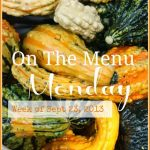 ON THE MENU MONDAY~ SEPT. 22, 2013