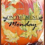 BLOG+ON+THE+MENU+MONDAY+10-20-13+stonegableblog.com_