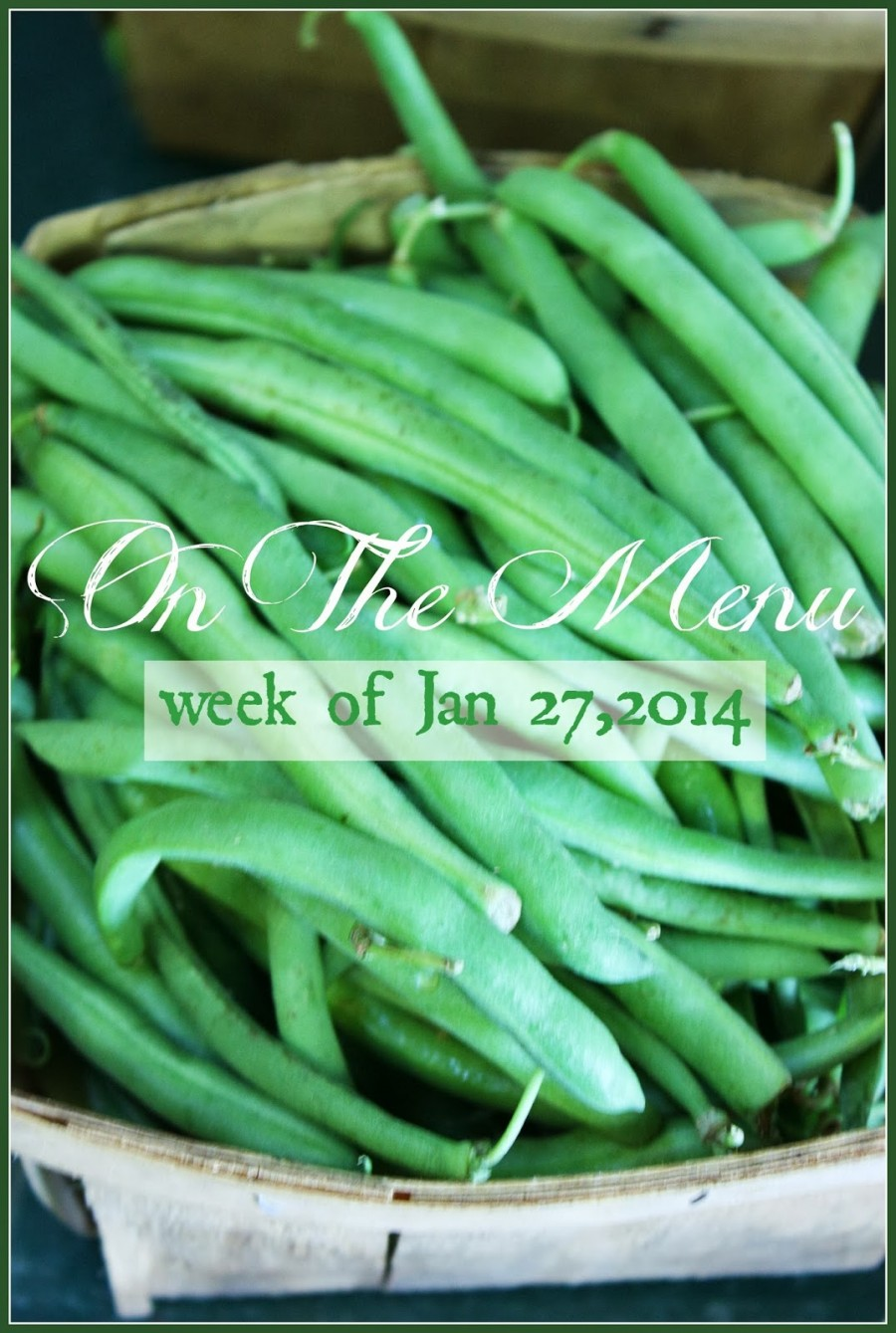 ON THE MENU MONDAY ~WEEK OF JANUARY 26, 2014