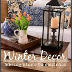 WINTER DECOR~ ADDING BLUE TO NEUTRALS