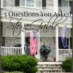 5 QUESTIONS YOU ASKED STONEGABLE