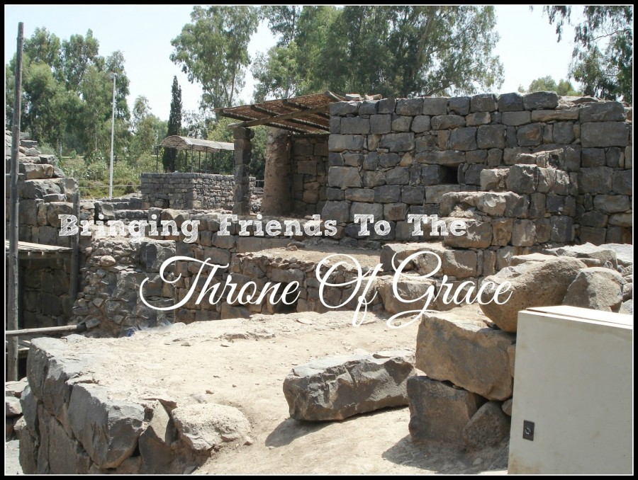 BRINGING FRIENDS TO THE THRONE OF GRACE