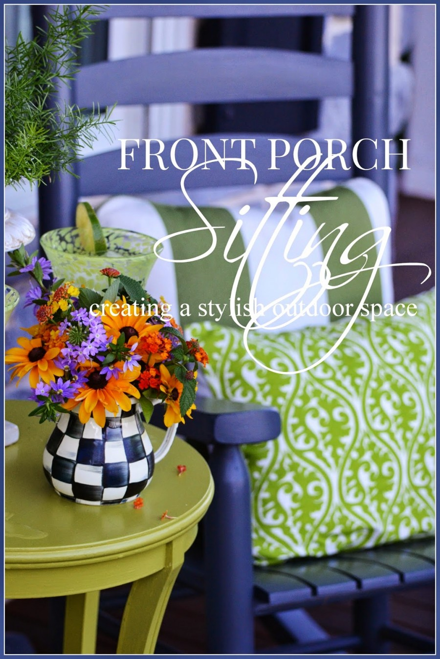 FRONT PORCH SITTING… CREATING A STYLISH OUTDOOR SPACE