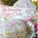 MY FAVORITE SUGAR COOKIE! Delicate, delicious and not too sweet! stonegableblog.com