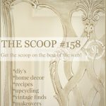 THE SCOOP #158-hundreds of inspiring ideas and projects-stonegableblog.com