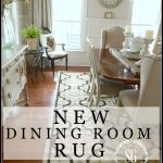 NEW DINING ROOM RUG-changes and updates-stonegableblog.com