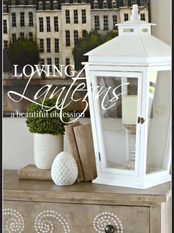 LOVING LANTERS- a beautiful obsession-stonegableblog.com