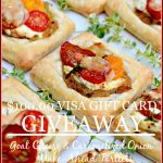 GOAT CHEESE AND CARAMELIZED ONION TARTLETS AND $100.00 VISA GIFT CARD GIVEAWAY