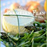 PARMESAN FLAN- a delicate, easy to make, comany worthy dish-stonegableblog.com