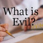 LET'S TALK ABOUT… WHAT IS EVIL?