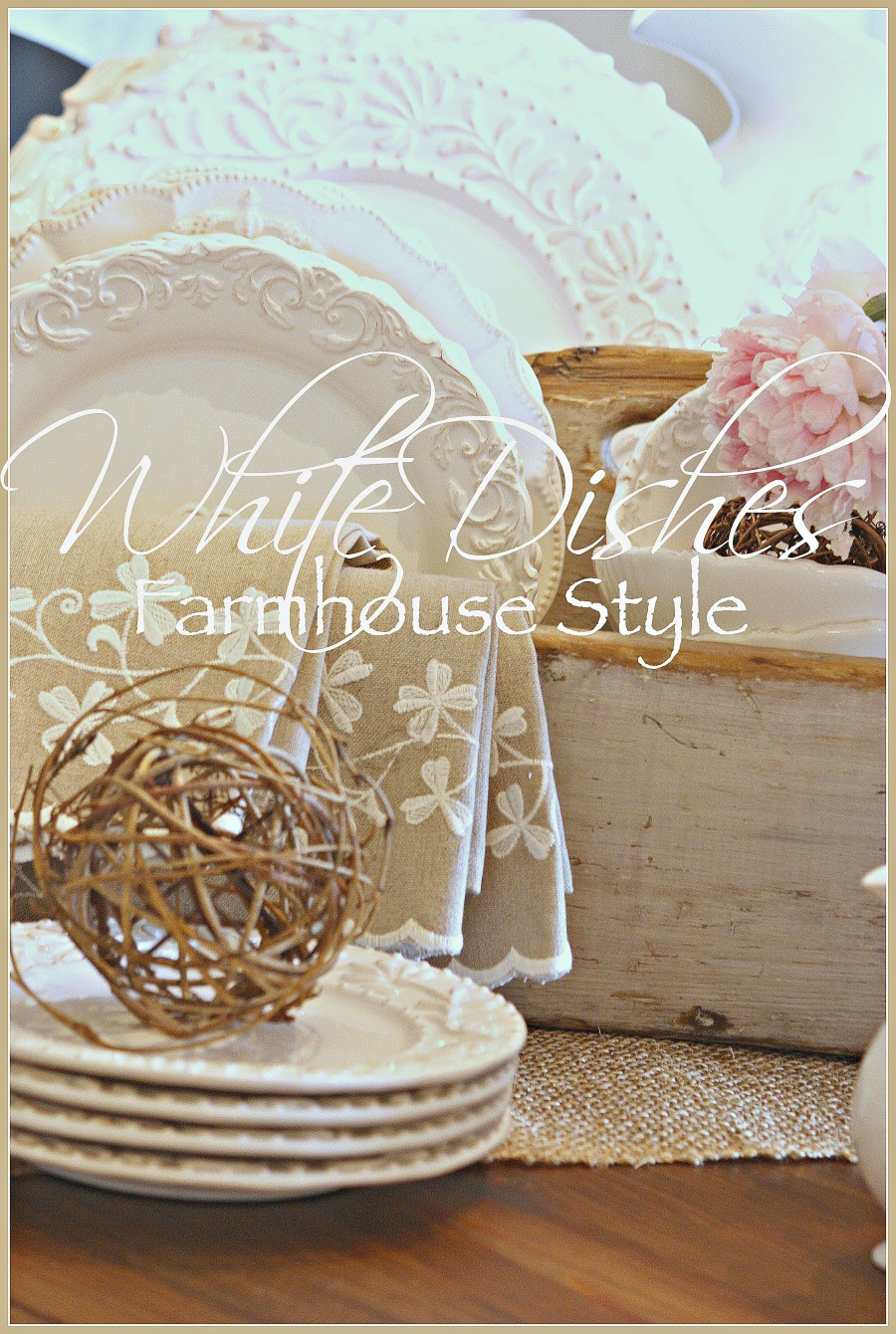 WHITE DISHES… FARMHOUSE STYLE