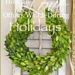 HOW TO LOVE OTHERS WELL DURING THE HOLIDAYS