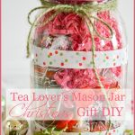 TEA LOVER'S MASON JAR CHRISTMAS GIFT DIY