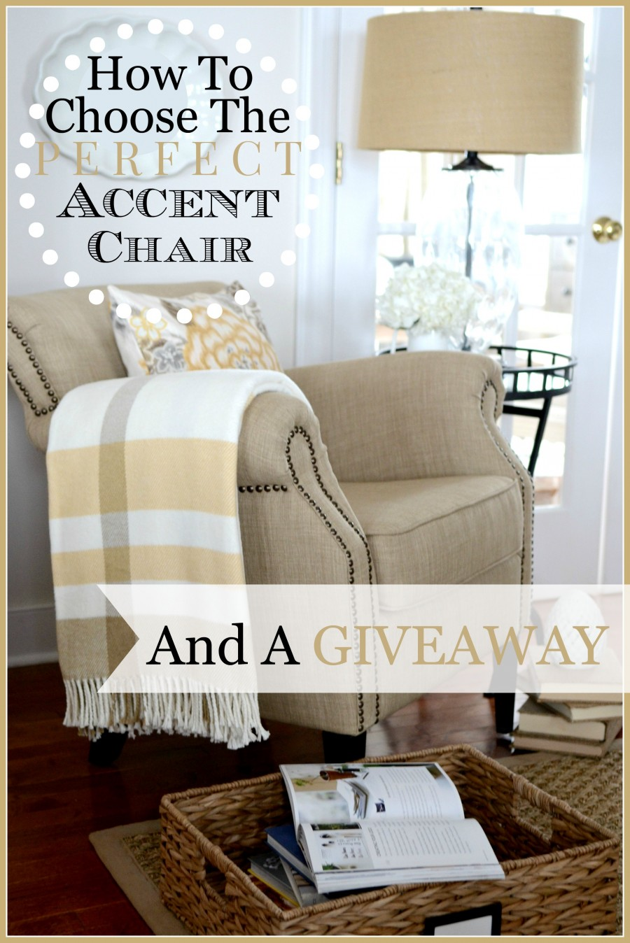 HOW TO CHOOSE THE PERFECT ACCENT CHAIR…. AND A GIVEAWAY!