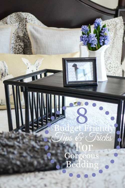 8 BUDGET FRIENDLY TIPS AND TRICKS FOR CREATING DESIGNER LOOK BEDDING