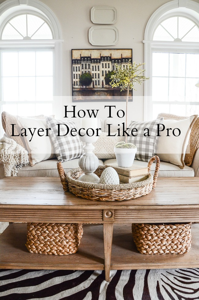 How To Decorate Small Second Living Room Off Of Kitchen: HOW TO LAYER DECOR LIKE A PRO