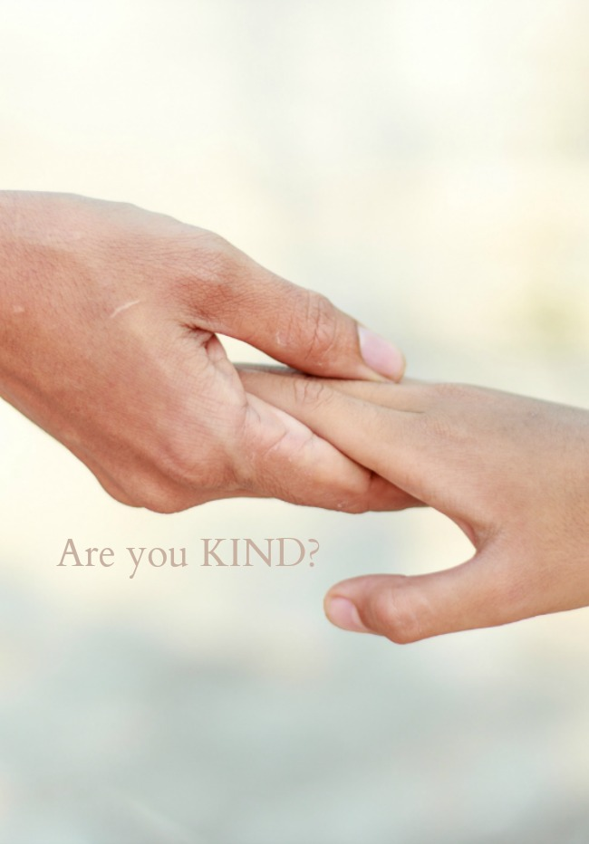 ARE YOU KIND?