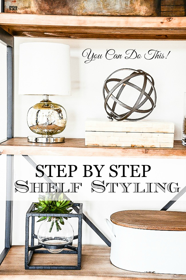 STEP BY STEP SHELF STYLING… HOW I DO IT!