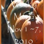 Weekly Menu Nov 1~ 7, 2010
