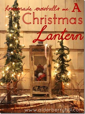 1 246 thumb Homemade Snowballs and A Christmas Lantern