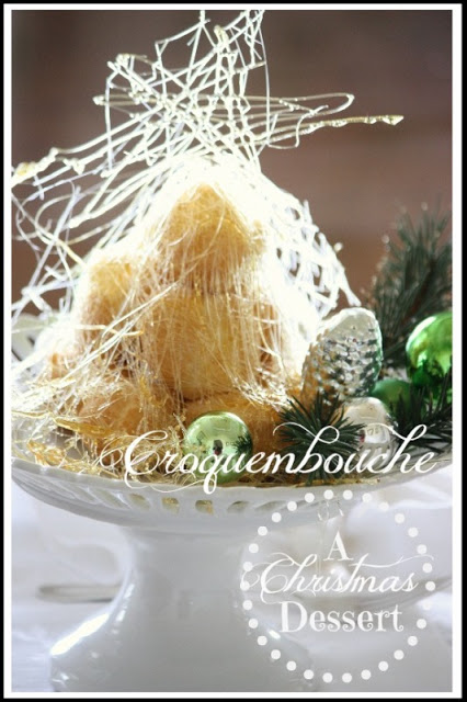 CROQUEMBOUCHE~ A CHRISTMAS DESSERT