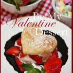 BE MY VALENTINE DINNER AND DESSERT