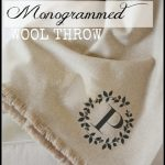 BLOG+No-Sew+Monogrammed+Wool+Throw+stonegableblog.com+Title+Page+-+Copy+2