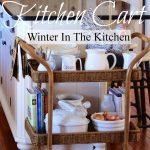 KITCHEN CART~ WINTER IN THE KITCHEN