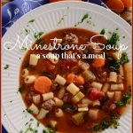 MINESTRONE SOUP… A SOUP THAT'S A MEAL!