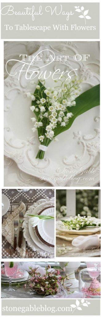 THE ART OF FLOWERS- using flowers to set a gorgeous table-stonegableblog.com