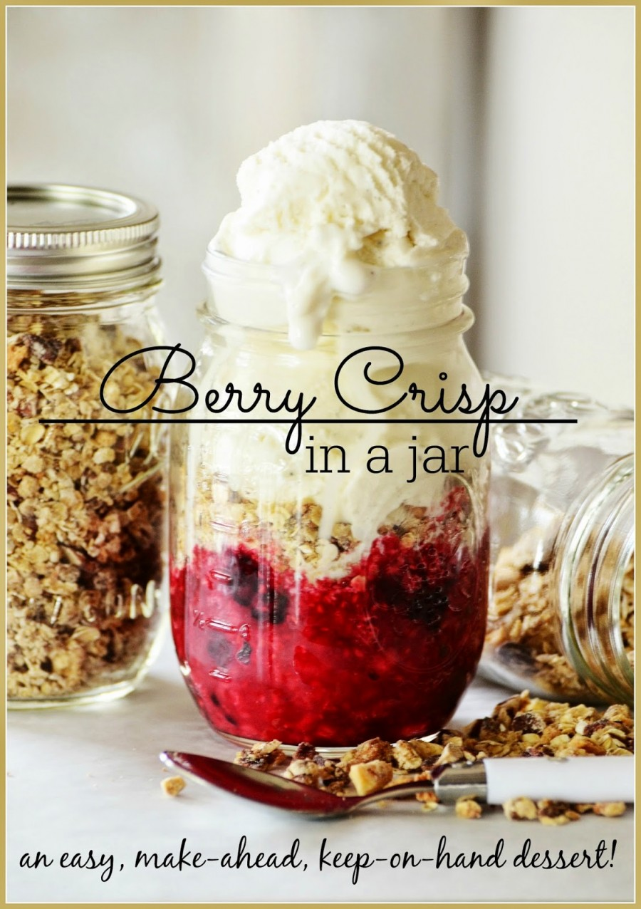 BERRY CRISP IN A JAR… EASY, MAKE-AHEAD DESSERT!