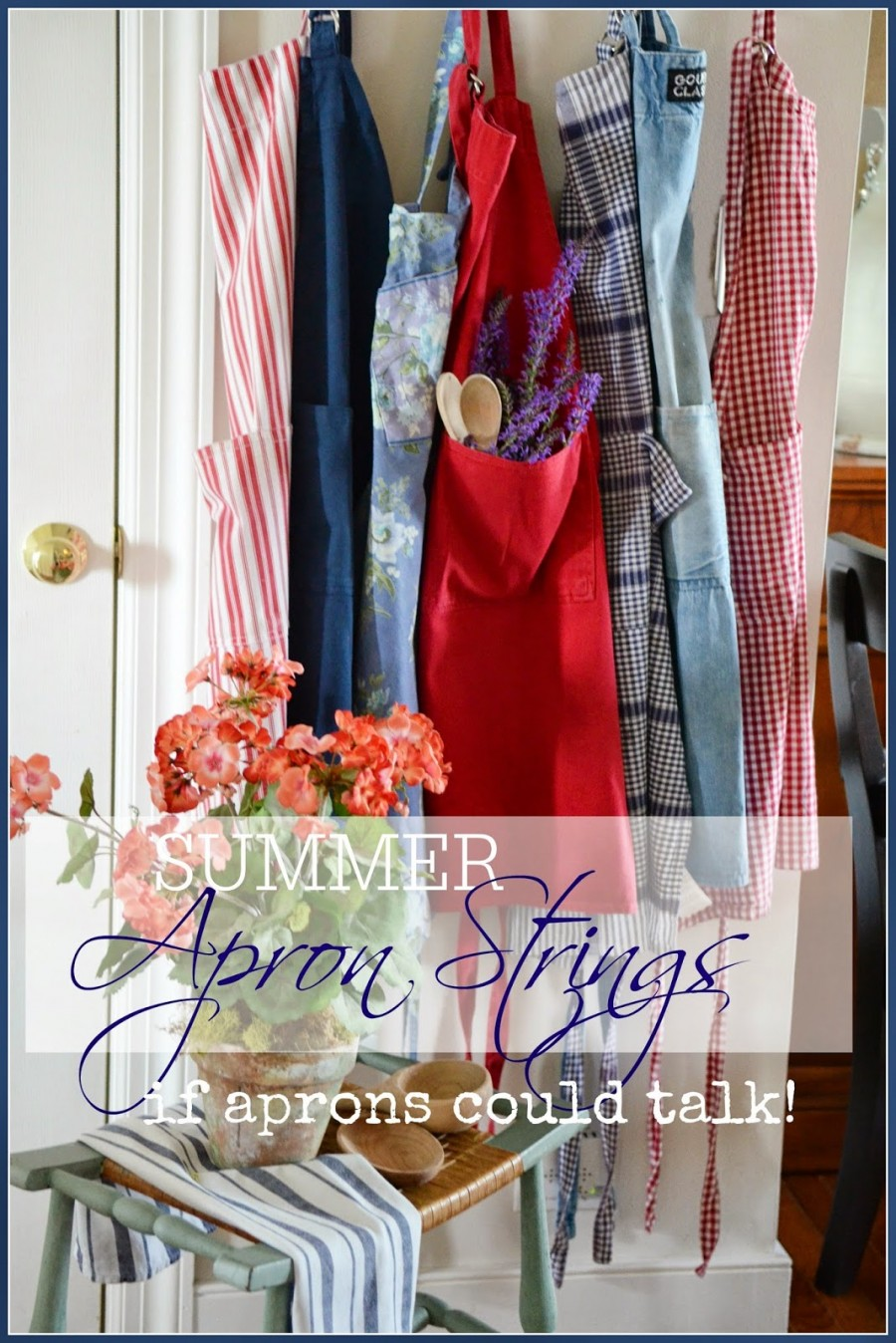 SUMMER APRON STRINGS… IF APRONS COULD TALK…