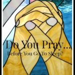 Do+you+Pray+before+you+go+to+sleep+6-1-14-stonegableblog