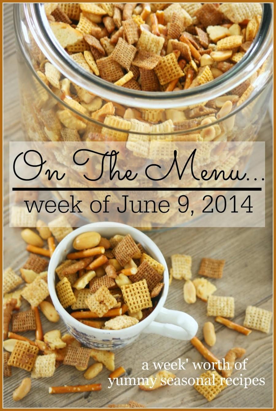 ON THE MENU~ WEEK OF JUNE 8, 2014