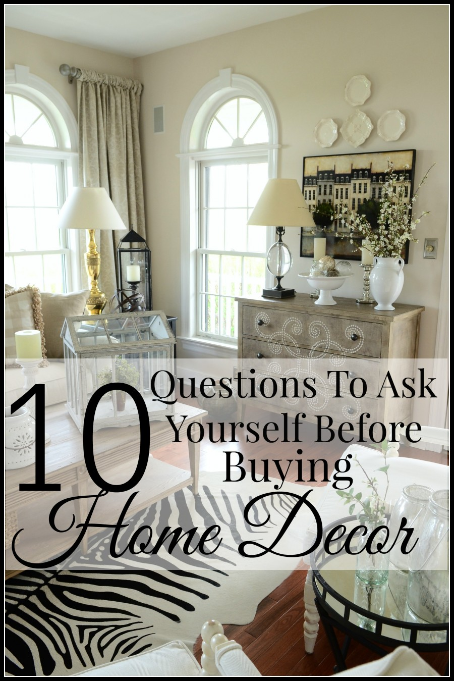 10 questions to ask yourself before buying home decor-title page-stonegableblog
