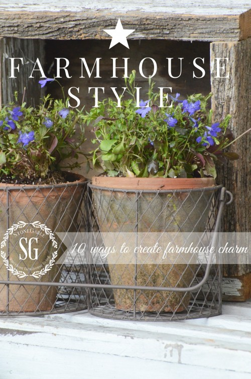 FARMHOUSE STYLE-10 ways to create farmhouse charm-stonegableblog