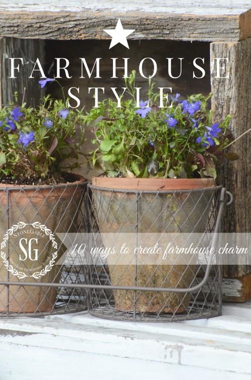 FARMHOUSE STYLE-10 ways to create farmhouse charm-stonegableblog