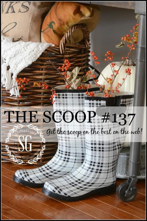 THE SCOOP #137-stonegableblog