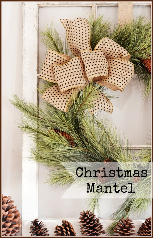CHRISTMAS MANTEL-pine trees pinecones and chippy windows-stonegableblog - Copy