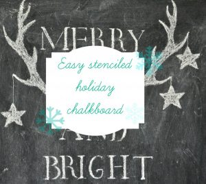stenciled holiday chalkboard