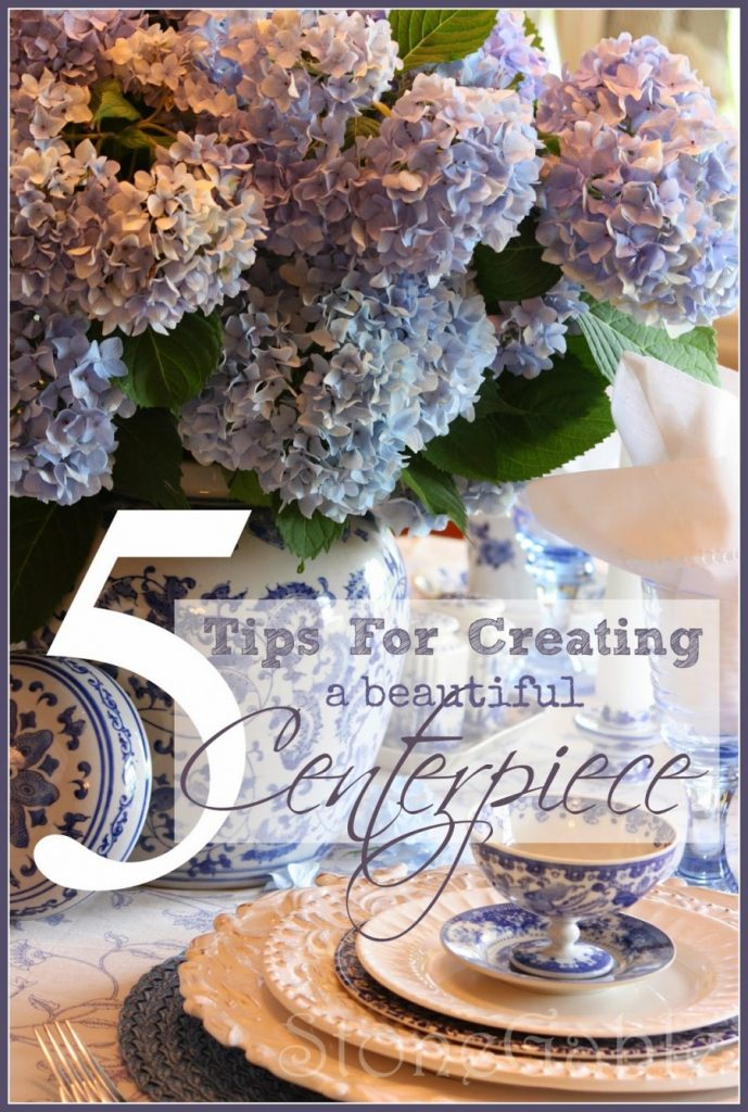 5 TIPS FOR CREATING A BEAUTIFUL CENTERPIECE-stonegableblog